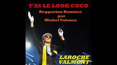 Laroche Valmont - T'as le look coco (Extended Vocal Reggaeton Mix) [Fren...