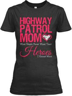 Proud Highway Patrol Mom | Teespring