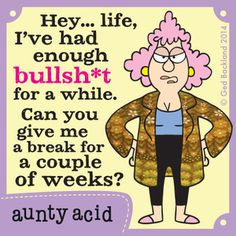 Aunty Acid Comic Strip, October 10, 2014 on GoComics.com