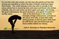 dare greatly quote | John F. Kennedy on Theodore Roosevelt New York City, December 5, 1961 ...