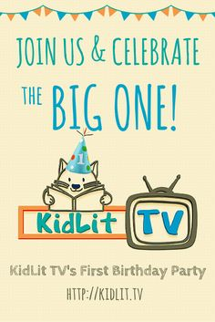 KidLit TV First Birthday. KidLit Helps Parents and Educators Explore the World of Children's Literature with Kids. Join the Fun and Celebrate!