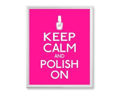 Teen Girl Gift, Keep Calm and Polish On - 5x7 - Hot Pink Art Print - Feminine Bathroom Decor,
