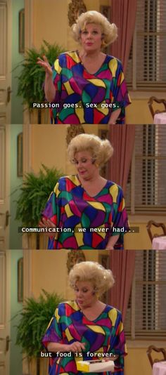 Food is forever! The Nanny <3