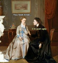 I'm just ugly