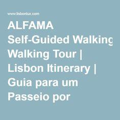 ALFAMA Self-Guided Walking Tour | Lisbon Itinerary | Guia para um Passeio por Alfama, Lisboa