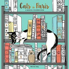 Cats in Paris: A Magical Coloring Book by Won-Sun Jang http://www.amazon.com/dp/0399578277/ref=cm_sw_r_pi_dp_Dknrwb1G4JS7R