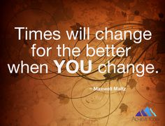 Falling in the trap of waiting for times to change before you do is something that can waste years from your life. You are not a victim of the circumstances around you, unless you allow yourself to be. The funny thing is that if you change for the better you'll find your surroundings following suit. #personaldevelopment #achievetoday