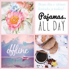 Bom dia/ feriado/ pijama