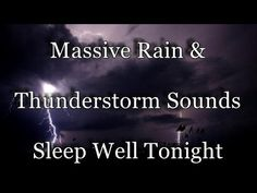 Massive Rain And Thunderstorm Sounds 2 Hours Sleep Well Tonight Thunderstorm Sounds, Rain And Thunderstorms, Calming Sounds, Rain Storm, Sleep Well, Physics, Zen, Relax, Wellness