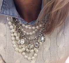 Pearl and Crystal layered beauties over cable knit sweater and denim collared shirt