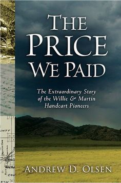 The Price We Paid, by Andrew D. Olsen The story of the Willie and Martin handcart pioneers is among the most compelling in the history of America's western migration. Though tragic, it is also a story of triumph that scarcely has an equal. It is one of history's great witnesses of the power of faith and sacrifice. #PioneerDay