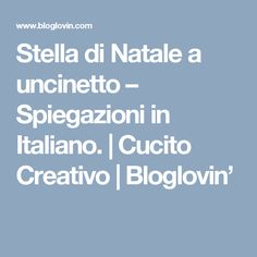Stella di Natale a uncinetto – Spiegazioni in Italiano. | Cucito Creativo | Bloglovin'