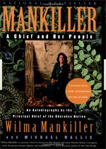 The Cherokee Word for Water - is about a Cherokee community that uses traditional Native values of reciprocity and interdependence to rebuild their community.    Wilma Mankiller is the first female Chief of a Cherokee Nation