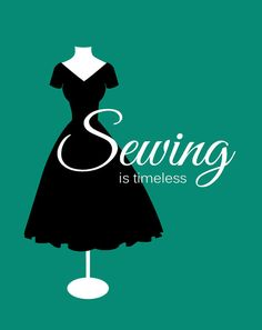"""""""Sewing is Timeless"""" Sewing Room Poster ($15)"""