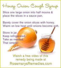 Honey Onion Cough Syrup Video~ with Rosemary Gladstar <3 http://www.rosemarysremedies.com