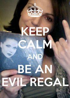 Keep calm and...be an Evil Regal like Lana! Once upon a time keep calm