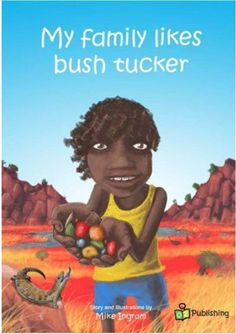 Join the adventure with this Aboriginal boy for a day of collecting bush tucker with his family. A beautifully illustrated and fun to read book. Written, illustrated and printed in Australia. Aboriginal Food, Aboriginal Dreamtime, Aboriginal Education, Indigenous Education, Aboriginal History, Aboriginal Culture, Aboriginal People, Indigenous Art, Naidoc Week Activities