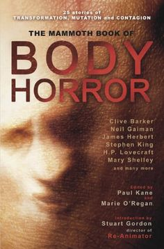 The Mammoth Book of Body Horror...Horror stories.
