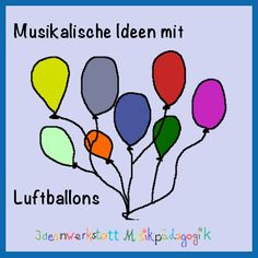 Musikalische Spiele mit Luftballons Music with balloons- Many think of squeaky attempts to elicit the balloon any sound.