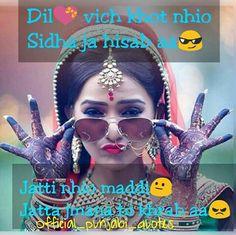 Dil vich khot nhio  Sidha ja hisab aa  Jatti nahi maddi  Jatta jamana hi khrab aa