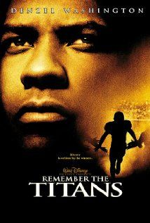 REMEMBER THE TITANS.  Director: Boaz Yakin.  Year: 2000.  Cast: Denzel Washington, Will Patton and Wood Harris