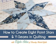 How to Create Eight Point Stars & Y-Seams in Quilting
