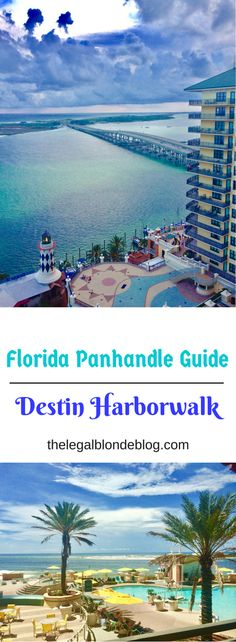 Florida Panhandle Life Part 1: Destin's Harborwalk | The Legal Blonde Blog