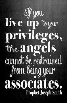 Joseph Smith если вам жизнь, если ваших привилегий, Ангелы не останутся в стороне и будут вашими спутниками