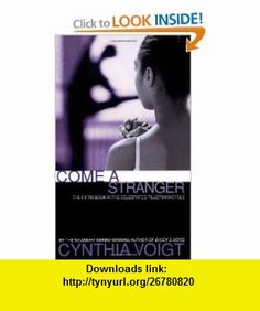 Come a Stranger (The Tillerman Series #5) (9780689804441) Cynthia Voigt , ISBN-10: 068980444X  , ISBN-13: 978-0689804441 ,  , tutorials , pdf , ebook , torrent , downloads , rapidshare , filesonic , hotfile , megaupload , fileserve