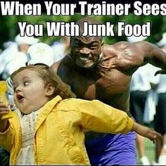 Fitness+Humor+#108:+When+your+trainer+sees+you+with+junk+food.