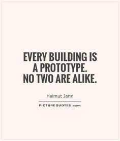 every-building-is-a-prototype-no-two-are-alike-quote-1.jpg (560×660)
