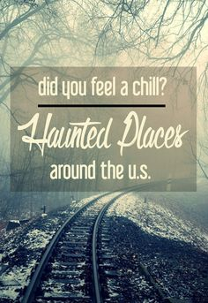 Did You Feel a Chill?: Favorite Haunted Places around the U.S.   CosmosMariners.com