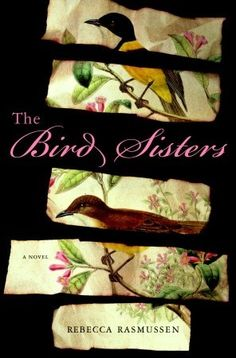 Rebecca Rasmussen's wonderful debut novel about the devotion of two sisters, and the sacrifice one of them makes.