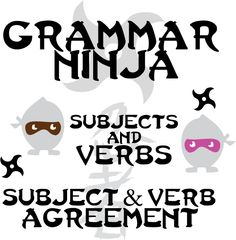 Subjects Verbs Agreement - Grammar Ninja - Includes 41 practice sentences that will help students solidify their subject and verb agreement skills.