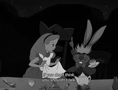Words to live by from Alice.