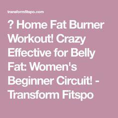 🏠 Home Fat Burner Workout! Crazy Effective for Belly Fat: Women's Beginner Circuit! - Transform Fitspo