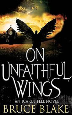 On Unfaithful Wings (Icarus Fell Series Book 1) by Bruce ... https://www.amazon.com/dp/B06W5C7R4S/ref=cm_sw_r_pi_dp_x_UKwWyb30T2PP8