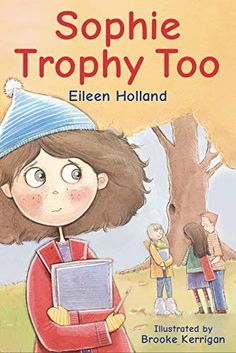 Sophie Trophy Too - Kindle edition by Holland, Eileen, Kerrigan, Brooke . Children Kindle eBooks @ Amazon.com.