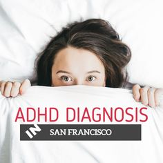 ADHD Diagnosis in San Francisco You might hear people saying that ADHD is loosely diagnosed on children. That claim is true to an extent; some kids show ADHD at an early age but grow out of it around 8 years of age. The reality is these children don't have ADHD, they just are not sure how to tame their hyper behaviors and overactive brains.  With adults, ADHD is a much clearer cut.   #ADHD #adhddiagnosis #ADHDDiagnosisinSanFrancisco #adhdtreatment #AttentionIssues #Hyp
