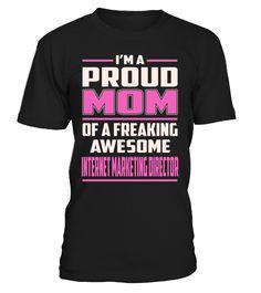 Internet Marketing Director Proud MOM Job Title T-Shirt #InternetMarketingDirector