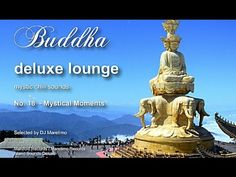 Buddha Deluxe Lounge - No.18 Mystical Moments, HD, 2015, mystic buddha bar sounds - YouTube
