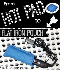 OK, this is brilliant. And so easy! DIY flat iron pouch: No more waiting on the flat iron to cool down before I can pack my bags!