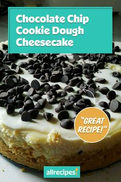 """Chocolate Chip Cookie Dough Cheesecake 