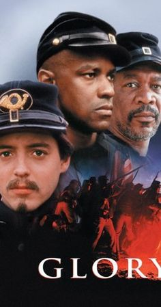 Directed by Edward Zwick.  With Matthew Broderick, Denzel Washington, Cary Elwes, Morgan Freeman. Robert Gould Shaw leads the US Civil War's first all-black volunteer company, fighting prejudices of both his own Union army and the Confederates.