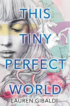 #CoverReveal  This Tiny Perfect World by Lauren Gibaldi