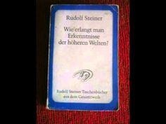 Rudolf Steiner: Wie erlangt man Erkenntnisse der höheren Welten -  Bedin...