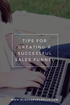Tips for creating a successful sales funnel << BlacksBurgBelle
