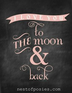 I love you to the moon & back - Valentine's Day Quote