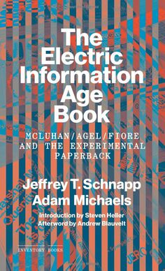 Amazon.com: The Electric Information Age Book: McLuhan/Agel/Fiore and the Experimental Paperback (Inventory Books) (9781616890346): Jeffrey Schnapp, Adam Michaels, Steven Heller, Andrew Blauvelt: Books