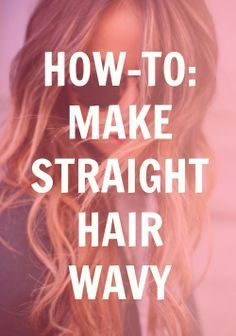 how to make straight hair wavy